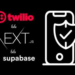 Phone Authentication with Twilio, NextJS and Supabase