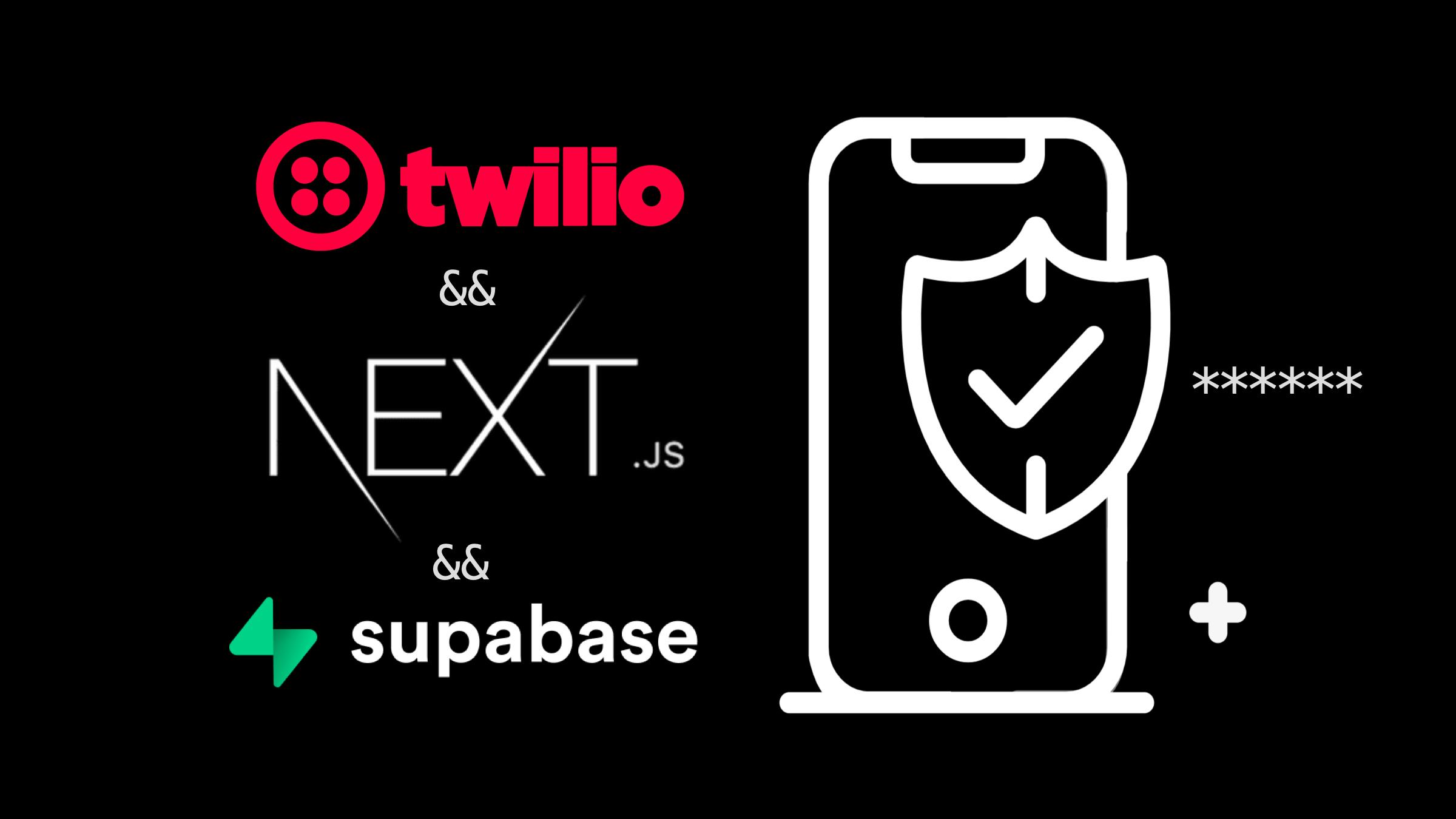 images/how-to-set-up-phone-sms-verification-using-twilio-nextjs-supabase.jpg