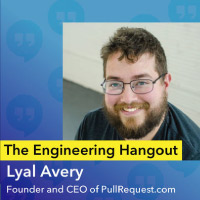 The Engineering Hangout with Lyal Avery: From developer to CEO